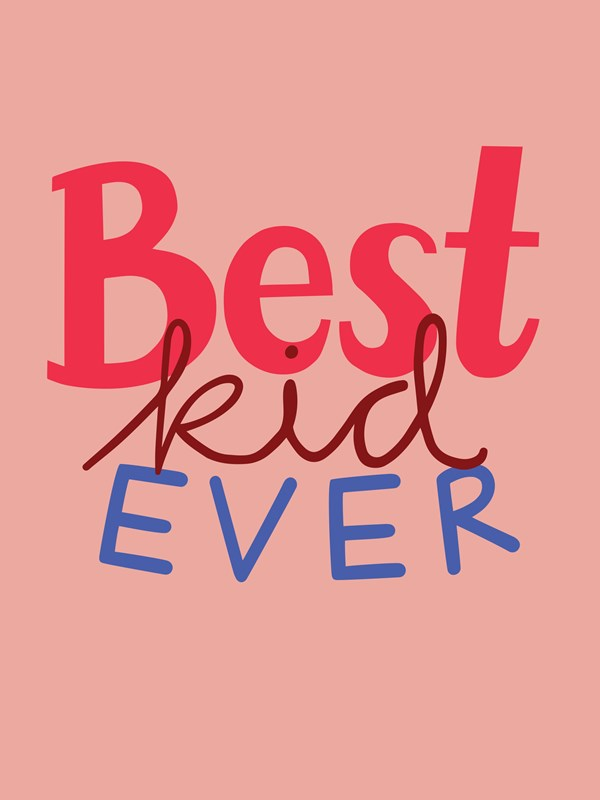 Best Kid Ever Vaaleanpunainen Juliste 30x40cm
