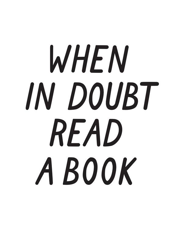 When in doubt read a book Juliste 21x30cm