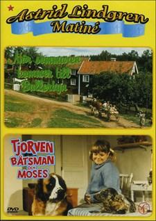 När sommaren kommer till Bullerbyn / Tjorven Båtsman och Moses